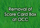 Removal of Score Card Box @ OCC